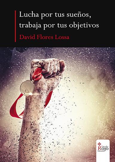 Luchas por tus sueños. David Flores